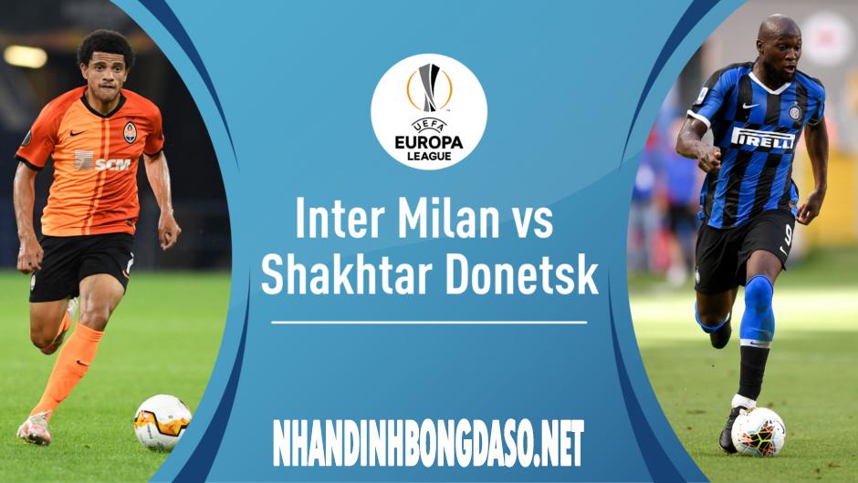 Nhận định Inter Milan vs FC Shakhtar Donetsk, 2h00 ngày 18/8 (Bán kết - Europa League)
