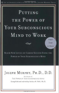 Putting the Power of Your Subconscious Mind to Work- Reach New Levels of Career Success Using the Power of Your Subconscious Mind
