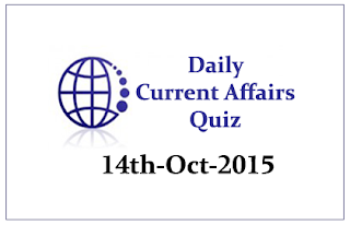 Current Affairs Quiz- 14th October- 2015