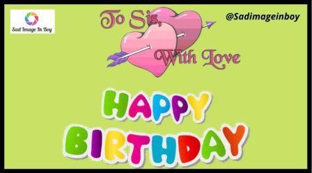 Happy Birthday Sister Images | happy birthday blessing images, happy bday sis pics, happy birthday sister poems