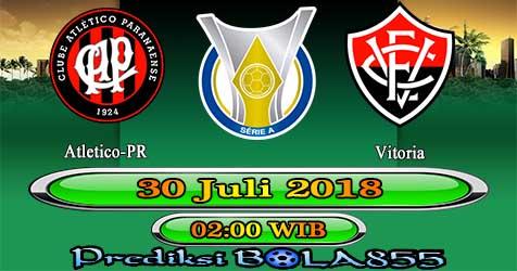 Prediksi Bola855 Atletico-PR vs Vitoria 30 Juli 2018
