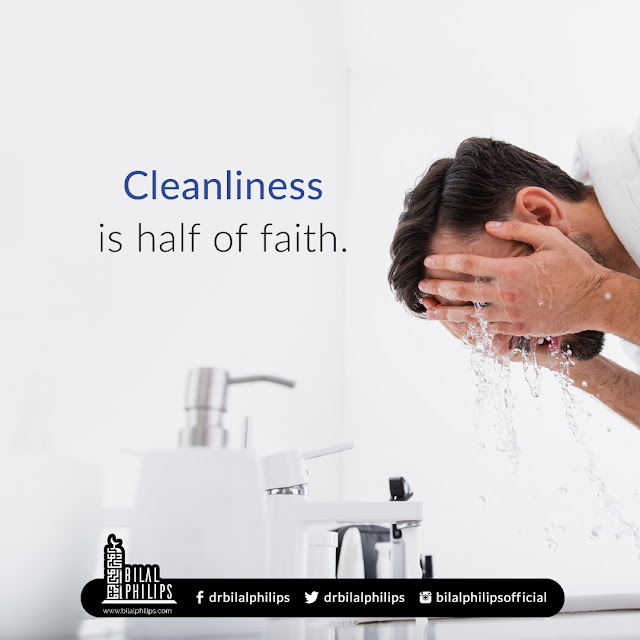 Cleanliness is half of faith (Hadith: Sahih Muslim)