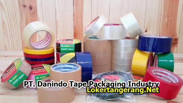 Lowongan Kerja PT Danindo Tape Packaging Industry Tangerang 2019