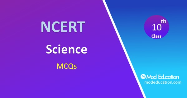 MCQ for Class 10 Science All Chapter with Answer