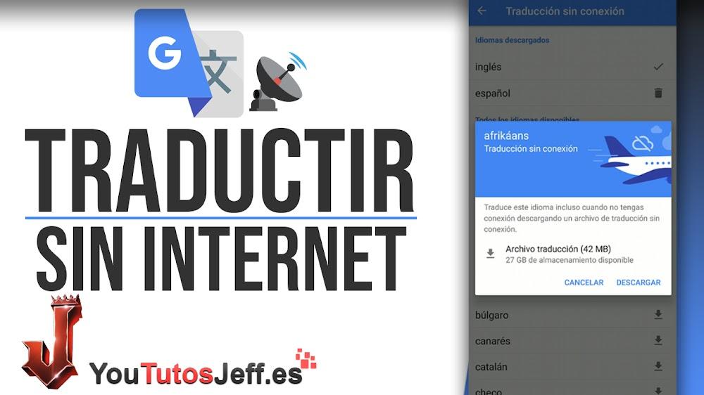 Usar Google Traductor sin Conexión a Internet - Trucos Traductor