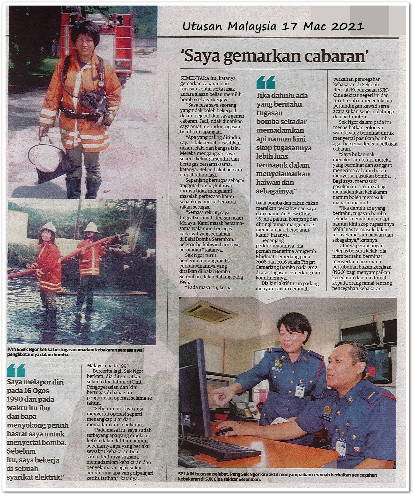 Pang Sek Ngor catat sejarah | Wanita pertama berbangsa Cina sertai Bomba Dan Penyelamat - Keratan akhbar Utusan Malaysia 17 Mac 2021