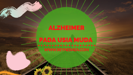 Alzheimer Juga Bisa Terjadi Pada Usia Muda