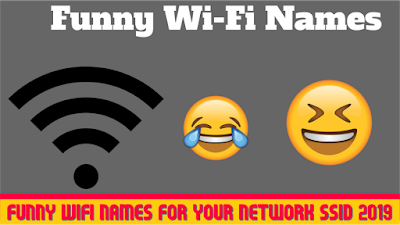 130+ Funny WiFi Names for Your Network SSID 2019 _Funny Wi-Fi Router Names to Hit Neighbors 2019