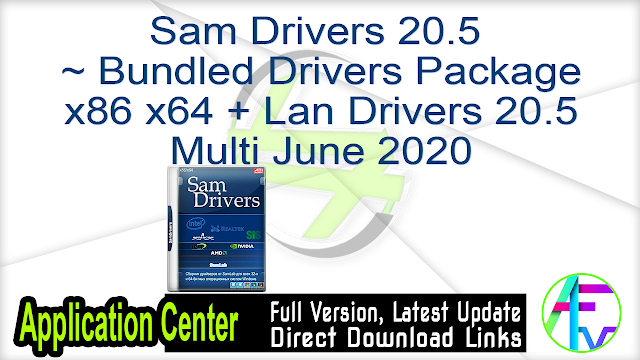 Sam Drivers 20.5 ~ Bundled Drivers Package x86 x64 + Lan Drivers 20.5 Multi June 2020