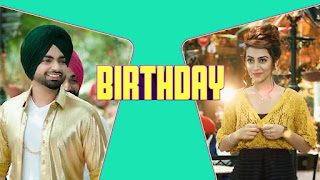Birthday Lyrics: A single punjabi song in the voice of Jordan Sandhu and music is composed by Jassi X while lyrics are penned by Bunty Bains.  Song Details   Song Title: Birthday Singer: Jordan Sandhu Music: Jassi X Lyrics: Bunty Bains Video: Harry Singh, Preet Singh Music Label: T-series