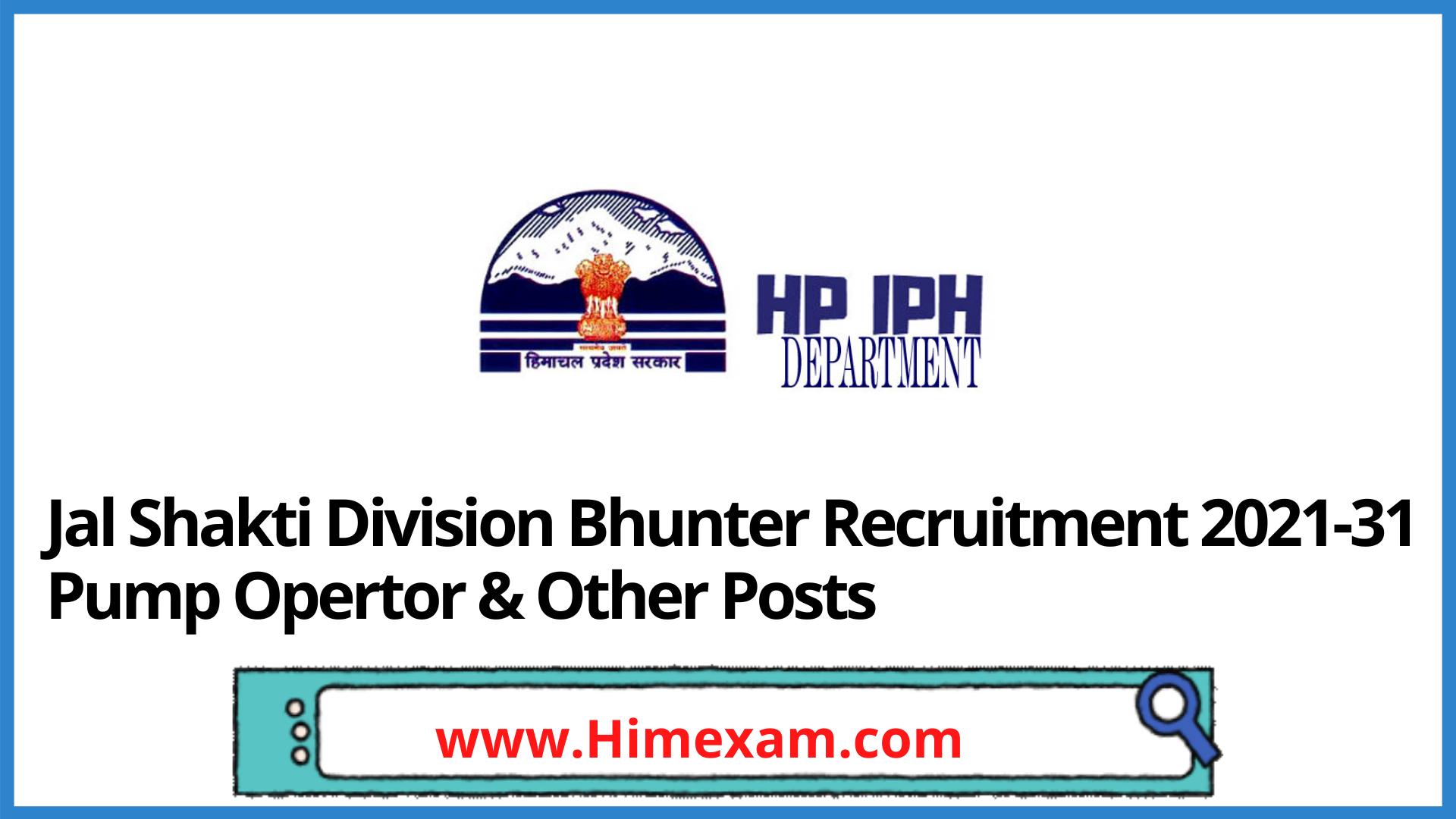 Jal Shakti Division Bhunter Recruitment 2021-31 Pump Opertor & Other Posts