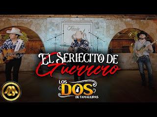 LETRA El Seriecito de Guerrero Los Dos De Tamaulipas