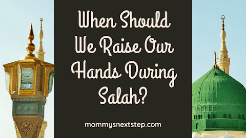 When Should We Raise Our Hands During Salah?