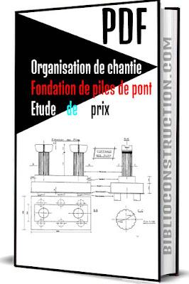 Organisation de chantie Fondation de piles de pont Etude de prix pdf