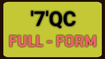7 qc Full Form In english