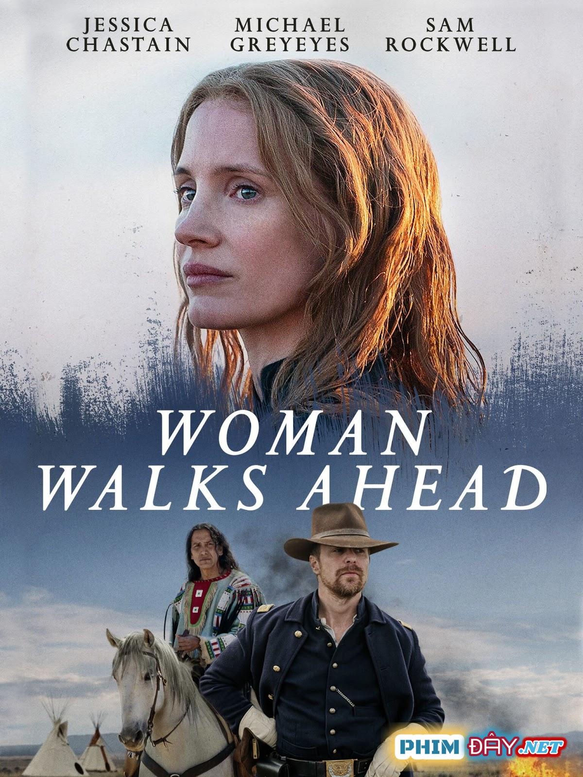 Người Phụ Nữ Đi Đầu - Woman Walks Ahead (2018)