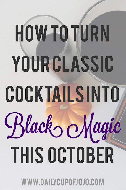 How To Turn Your Classic Cocktails Into Black Magic This October with These two ingredients !