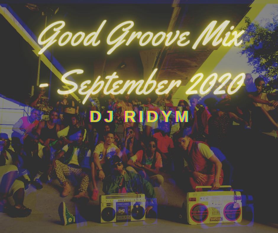 Good Groove Mix - September 2020 | DJ Ridym Funk, Soul und Hip Hop Mixtape