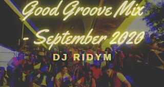 Good Groove Mix - September 2020   DJ Ridym Funk, Soul und Hip Hop Mixtape