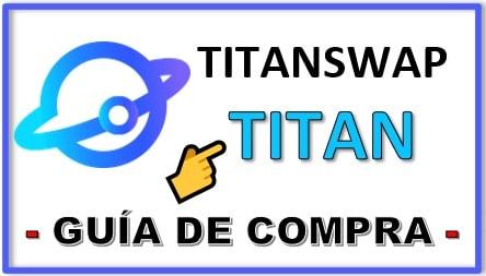 Cómo y Dónde Comprar Criptomoneda TITANSWAP (TITAN) Tutorial Actualizado