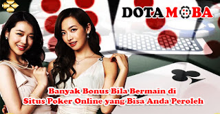 Banyak Bonus Bila Bermain di Situs Poker Online yang Bisa Anda Peroleh