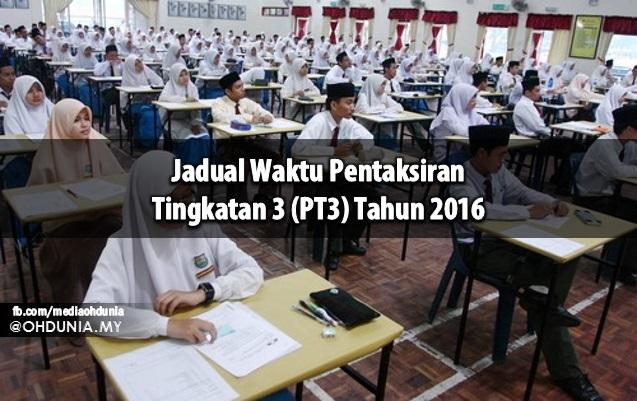 Jadual Waktu Pentaksiran Tingkatan 3 (PT3) Tahun 2016