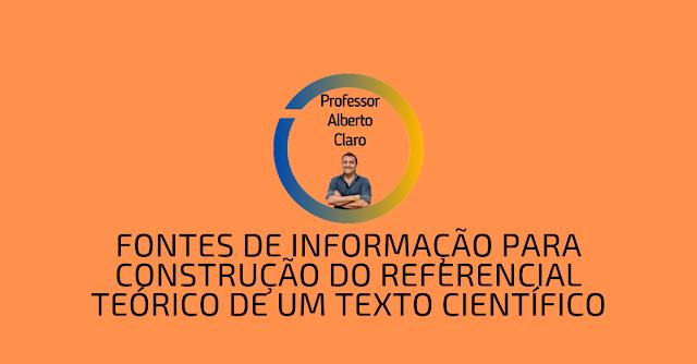 Fontes de informação para construção do referencial teórico de um texto científico