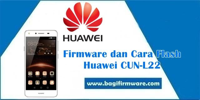 Firmware dan Cara Flash Huawei CUN-L22 (Y5II)