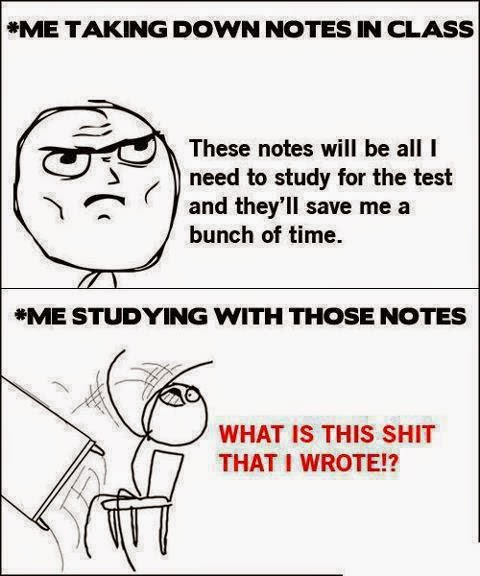 Me taking down notes in class. these notes will be all I