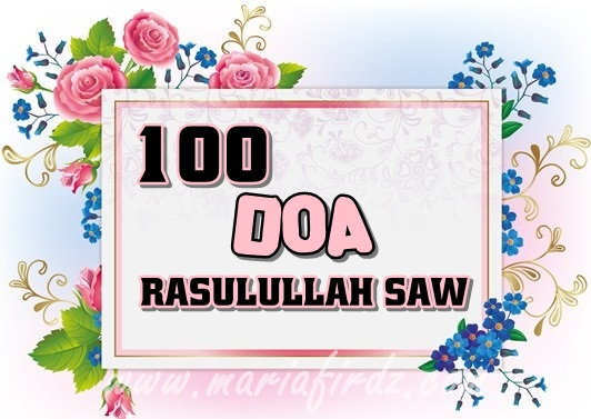 100 DOA RASULULLAH SAW [ BAHAGIAN 1 ]