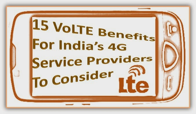 15 VoLTE Benefits For 4G Service Providers