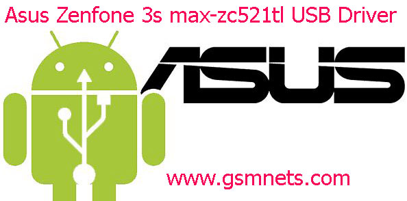 Asus Zenfone 3s max-zc521tl USB Driver Download