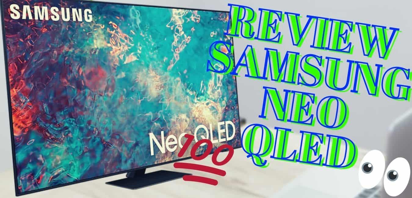 SAMSUNG NEO QLED QN85A: El Televisor Gama ALTA más eficiente del 2021