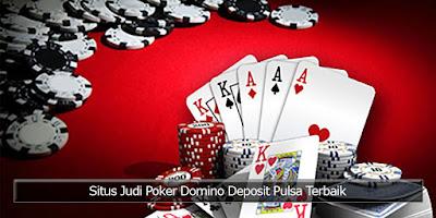 Bandar Judi QQ Online Poker Deposit Pulsa Terbaik
