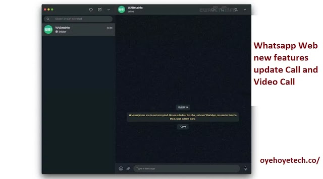 Whatsapp Web new features update Call and Video Call