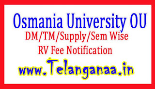 OU B.Ed (DM/TM/Supply/Sem Wise) RV Fee Notification 2017