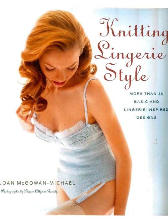 Knitting Lingerie Style: More Than 30 Basic and Lingerie - Inspired Designs