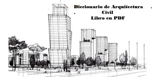 Diccionario de arquitectura civil pdf tiempo de leer for Diccionario de arquitectura pdf