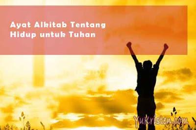 ayat alkitab tentang hidup untuk tuhan