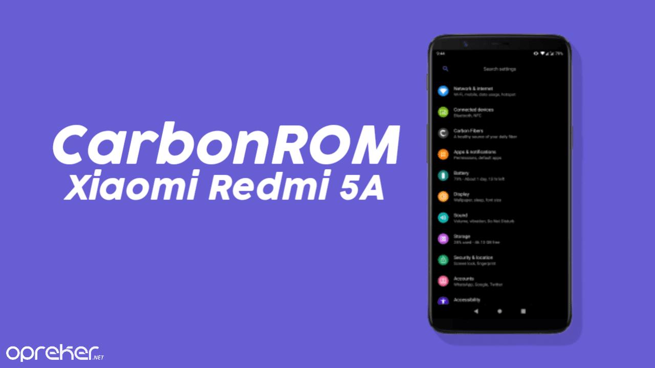 ROM Carbon 7.0 OPAL Xiaomi Redmi 5A / RIVA