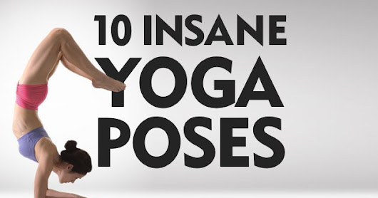 Insane Yoga Poses You Wish You Could Strike