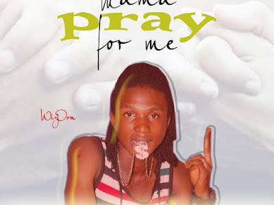 MUSIC: Wizdom - Mama pray for me