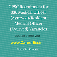 GPSC Recruitment for 336 Medical Officer (Ayurved)/Resident Medical Officer (Ayurved) Vacancies