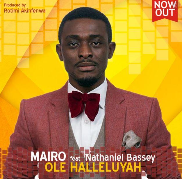Mairo Ese ft Nathaniel Bassey – Ole Halleluyah