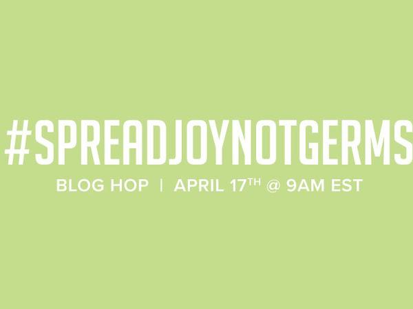 #SpreadJoyNotGerms Official Blog Hop