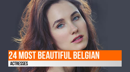 LIST: 24 Most Beautiful Belgian Actresses