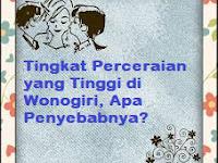 Tingkat Perceraian yang Tinggi di Wonogiri, Apa Penyebabnya?