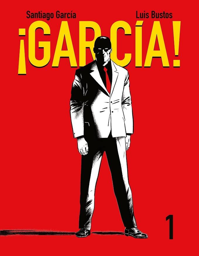 Reseña: '¡García! #1' de Santiago Garcia y Luis Bustos   Editado por Astiberri