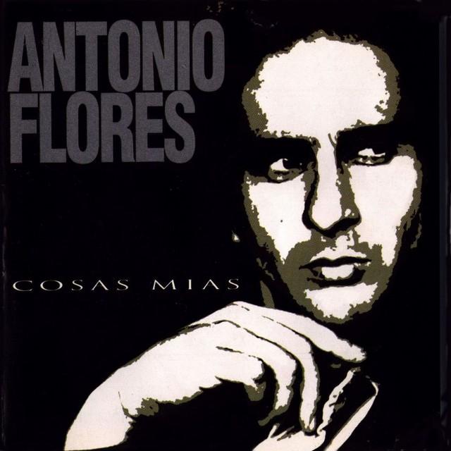 Cosas mías. Antonio Flores