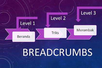 Cara menambahkan breadcrumb ke dalam template blogger versi lama